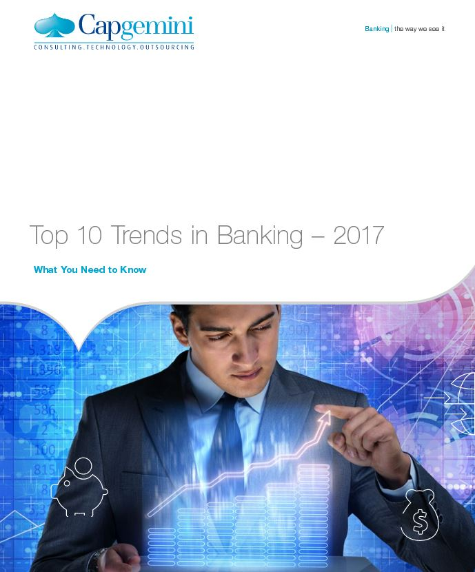 top-10-banking-trends-2017-capgemini