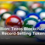 $232 Million: Tezos Blockchain Project Finishes Record-Setting Token Crowdsale