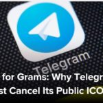 The Wait for Grams: Why Telegram Might Just Cancel Its Public ICO