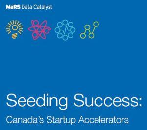 Seeding Success - Canada's Startup Accelerators