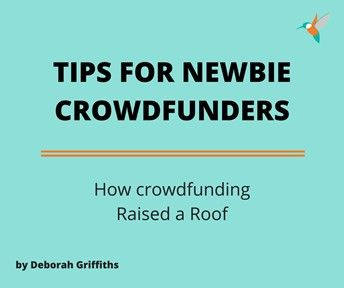 Crowdfunding for newbies - Crowdfunding raises a roof: Tips for newbie Crowdfunders