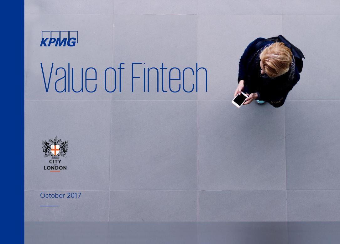 Value of Fintech City of London UK - KPMG Report Commissioned by the City of London:  Value of Fintech