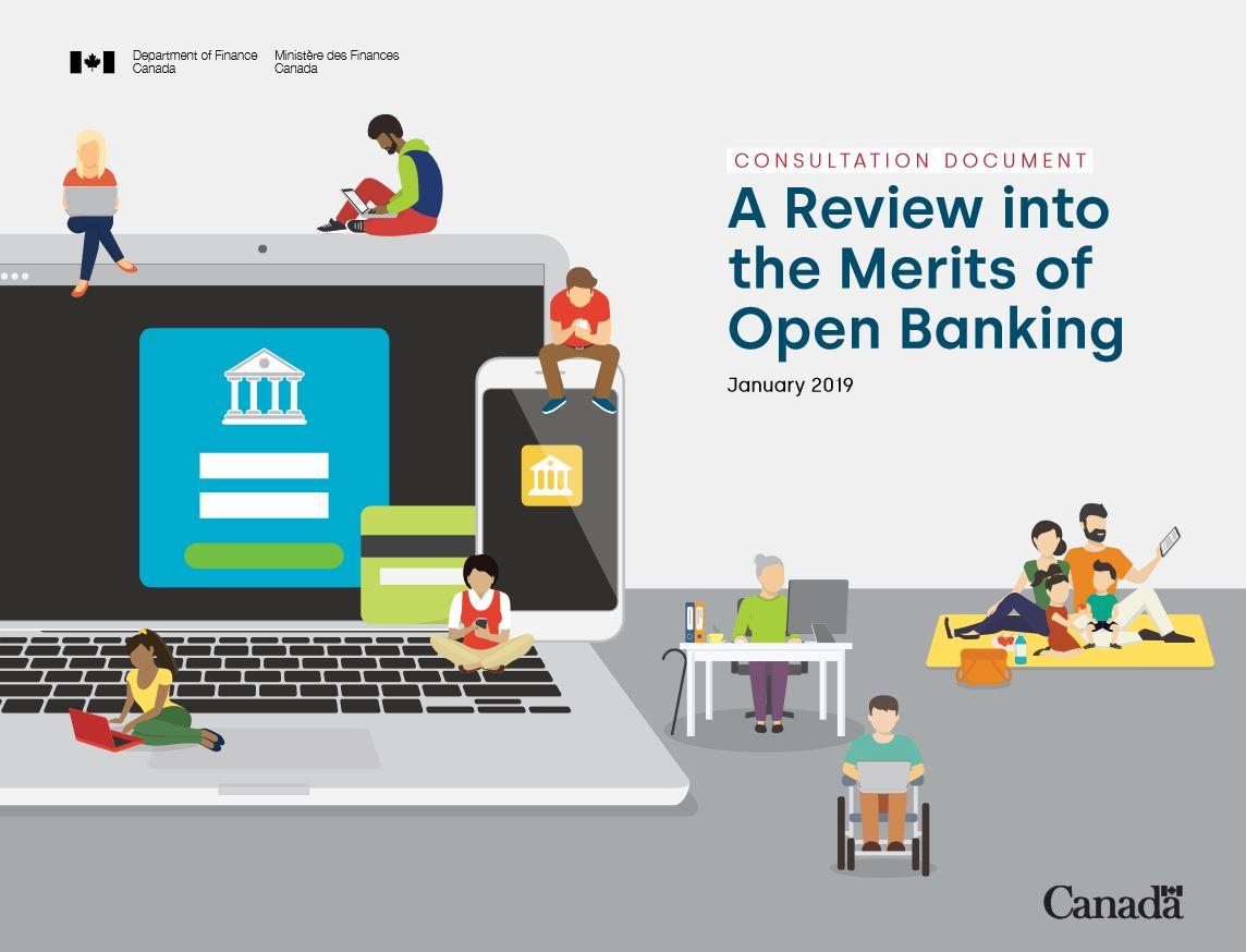 open banking review consultation MoF - MoF Consultation (Deadline Feb 11):  Department of Finance Canada Launches Consultations on Open Banking