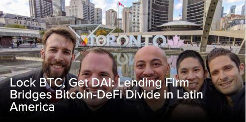 ledn making moves - Lock BTC, Get DAI: Lending Firm Bridges Bitcoin-DeFi Divide in Latin America