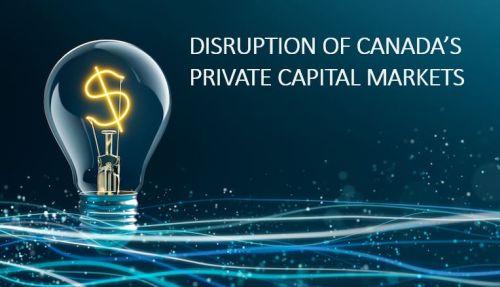 Canada private capital markets - The disruption of Canada's private capital markets