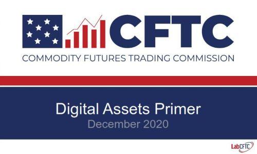 LabCFTC Digital Asset primer - LabCFTC Releases Primer on Digital Assets