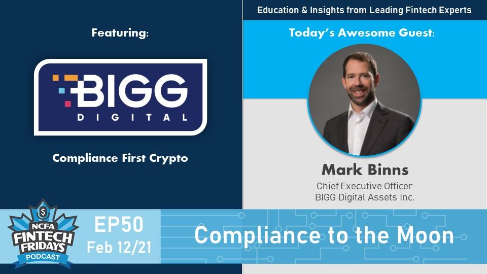 FF EP50 Mark Binns BIGG Digital Assets banner - Fintech Fridays EP50:  Compliance to the Moon